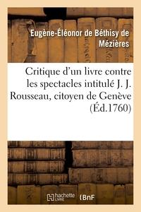 CRITIQUE D'UN LIVRE CONTRE LES SPECTACLES INTITULE J. J. ROUSSEAU, CITOYEN DE GENEVE - A M. D'ALEMBE
