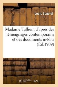 MADAME TALLIEN, D'APRES DES TEMOIGNAGES CONTEMPORAINS ET DES DOCUMENTS INEDITS