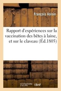 RAPPORT D'EXPERIENCES SUR LA VACCINATION DES BETES A LAINE, ET SUR LE CLAVEAU - SOCIETE D'AGRICULTUR