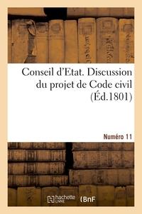 CONSEIL D'ETAT. DISCUSSION DU PROJET DE CODE CIVIL. NUMERO 11