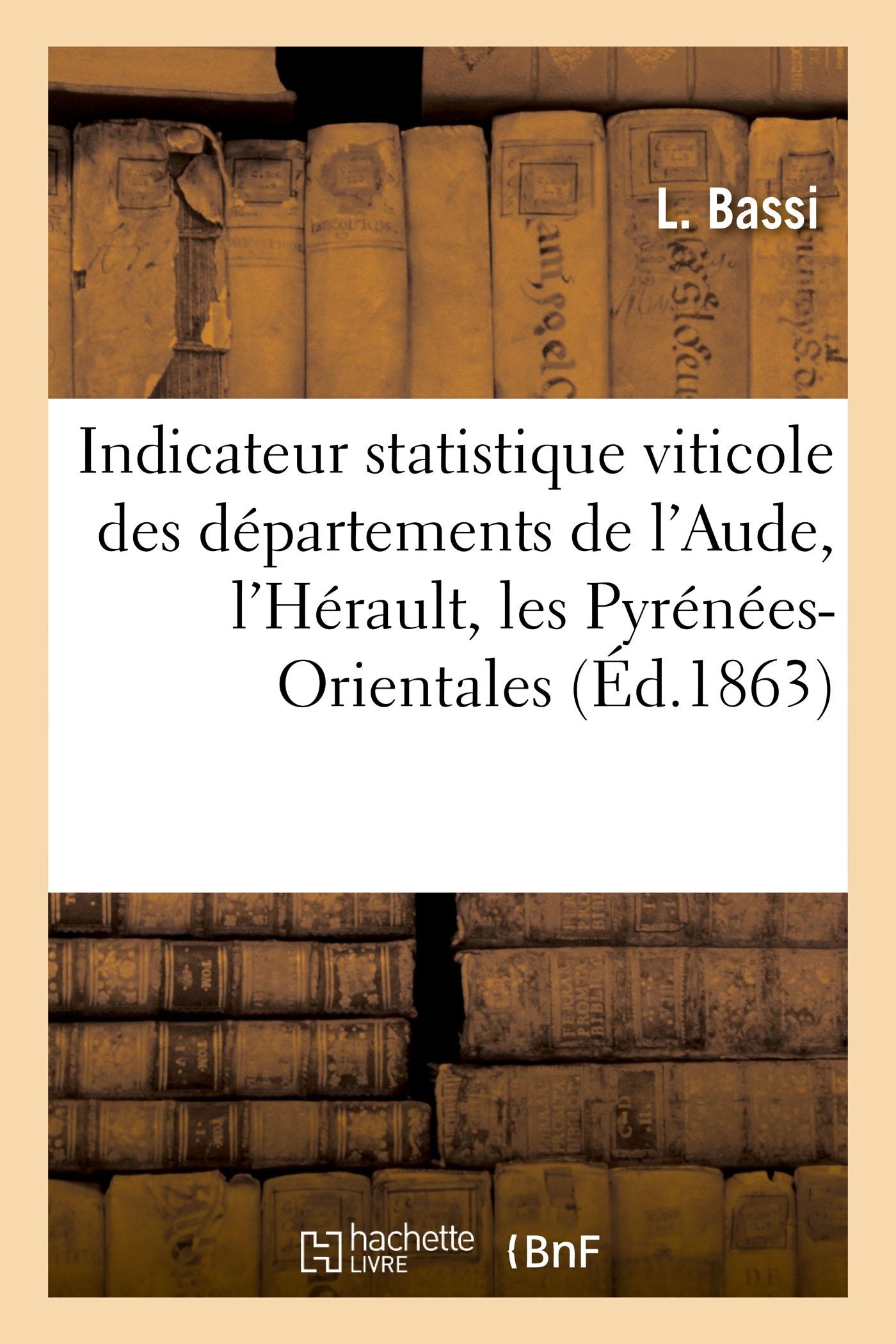 INDICATEUR STATISTIQUE VITICOLE DES DEPARTEMENTS DE L'AUDE, DE L'HERAULT ET DES PYRENEES-ORIENTALES