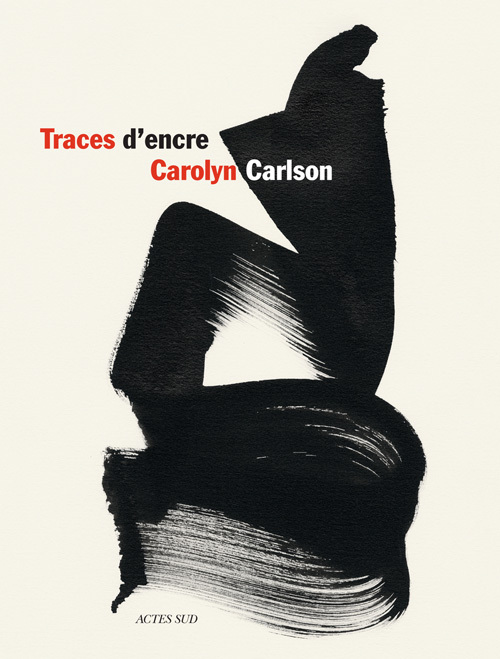 TRACES D'ENCRE (BILINGUE) - CALLIGRAPHIES DE CAROLYN CARLSON