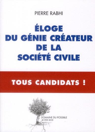 ELOGE DU GENIE CREATEUR DE LA SOCIETE CIVILE - TOUS CANDIDATS - TOUS CANDIDATS !
