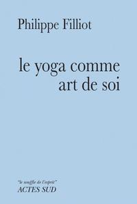LE YOGA COMME ART DE SOI