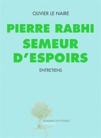 PIERRE RABHI SEMEUR D'ESPOIRS - ENTRETIENS