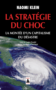 LA STRATEGIE DU CHOC - LA MONTEE D'UN CAPITALISME DU DESASTRE