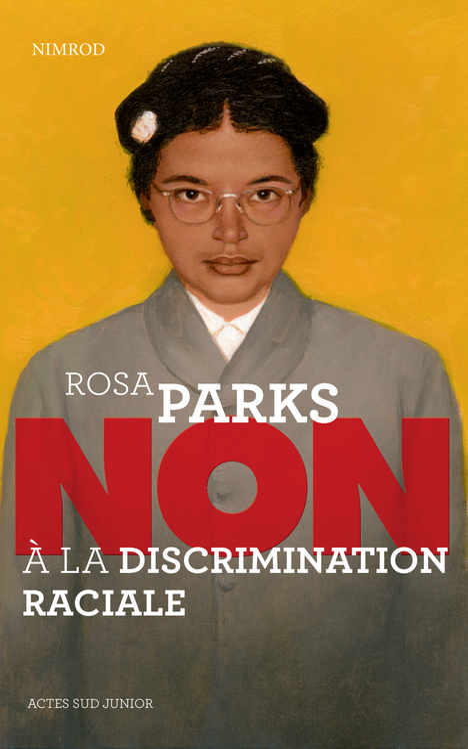 ROSA PARKS : NON A LA DISCRIMINATION RACIALE (NE)