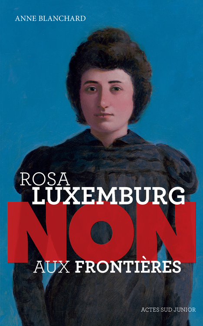 ROSA LUXEMBURG : NON AUX FRONTIERES !