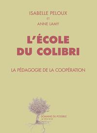 L'ECOLE DU COLIBRI - LA PEDAGOGIE DE LA COOPERATION