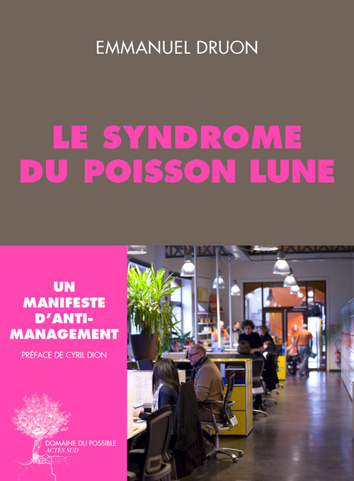 LE SYNDROME DU POISSON LUNE - UN MANIFESTE D'ANTI-MANAGEMENT