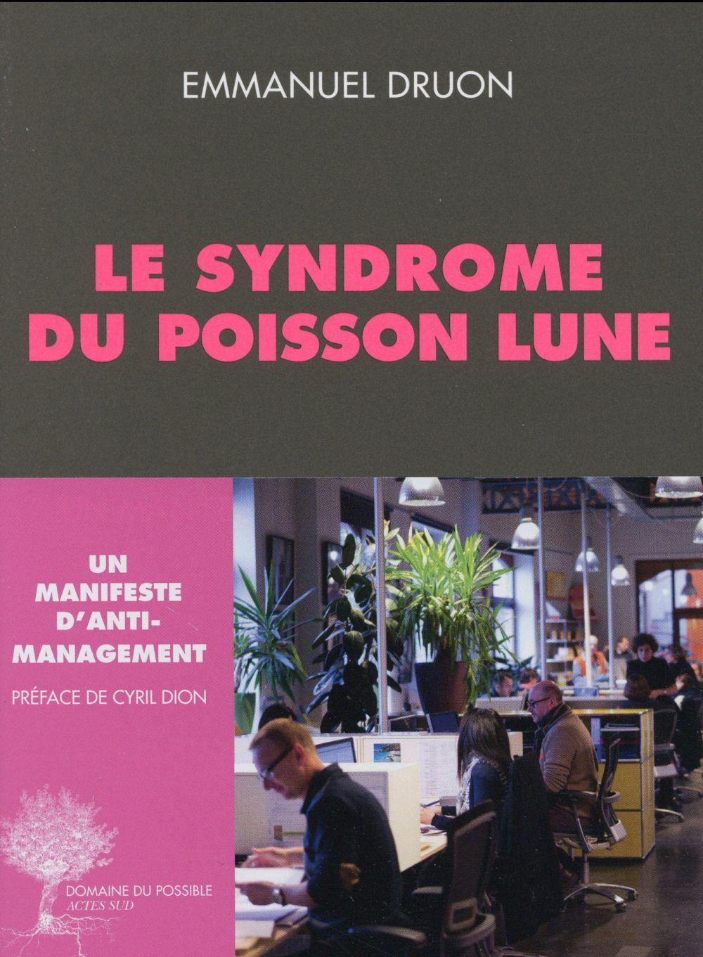 LE SYNDROME DU POISSON LUNE - UN MANIFESTE D'ANTI-MANAGEMENT