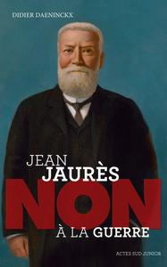 JEAN JAURES : NON A LA GUERRE