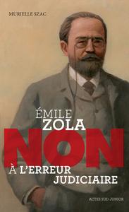 EMILE ZOLA : NON A L'ERREUR JUDICIAIRE