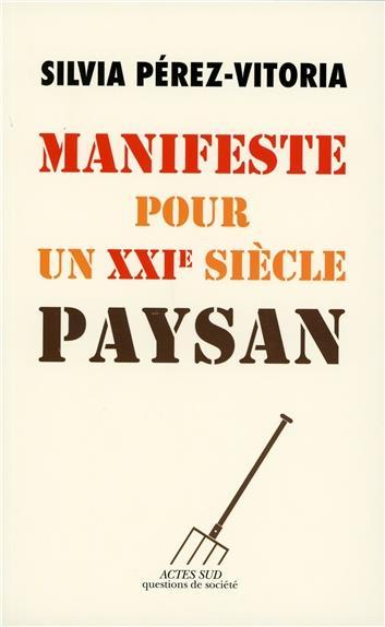 MANIFESTE POUR UN XXIE SIECLE PAYSAN