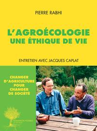 L'AGROECOLOGIE, UNE ETHIQUE DE VIE - ENTRETIEN AVEC JACQUES CAPLAT
