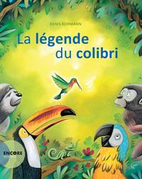 LA LEGENDE DU COLIBRI.