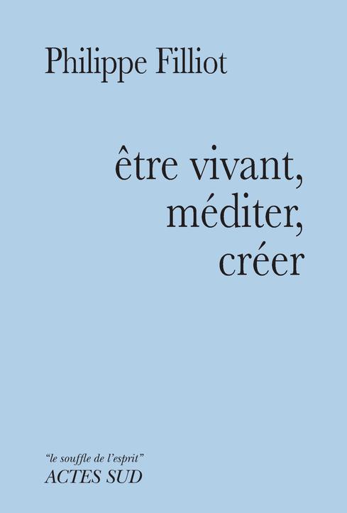 ETRE VIVANT, MEDITER, CREER