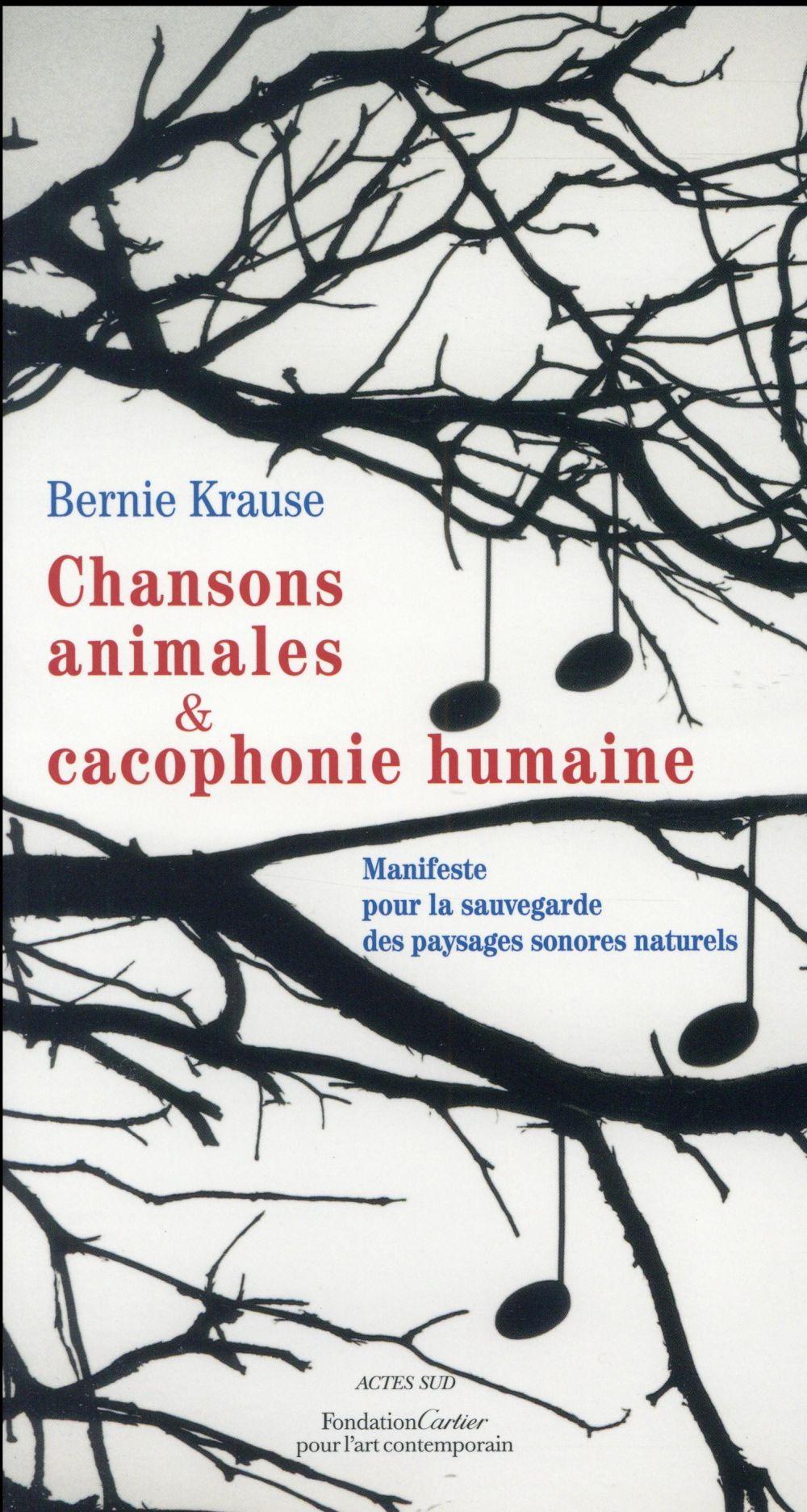 CHANSONS ANIMALES ET CACOPHONIE HUMAINE - MANIFESTE POUR LA SAUVEGARDE DES PAYSAGES SONORES NATURELS