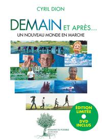 DEMAIN ET APRES... - EDITION LIMITEE + DVD - UN NOUVEAU MONDE EN MARCHE