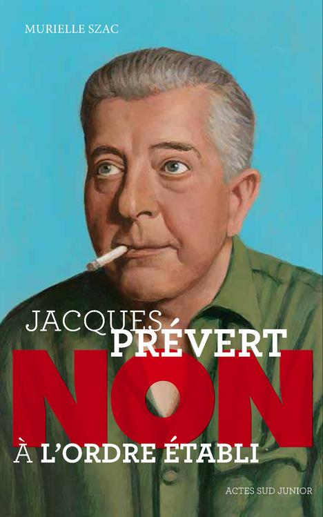 """JACQUES PREVERT : """"NON A L'ORDRE ETABLI"""""""