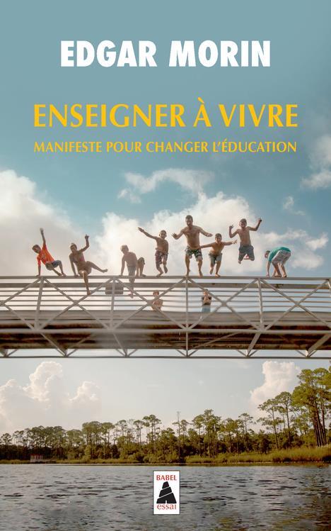 ENSEIGNER A VIVRE (BABEL) - MANIFESTE POUR CHANGER L'EDUCATION
