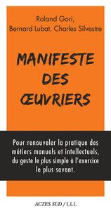 MANIFESTE DES OEUVRIERS - ARTISTES, SOIGNANTS, EDUCATEURS, MAGISTRATS, CHERCHEURS, JOURNALISTES, ACT