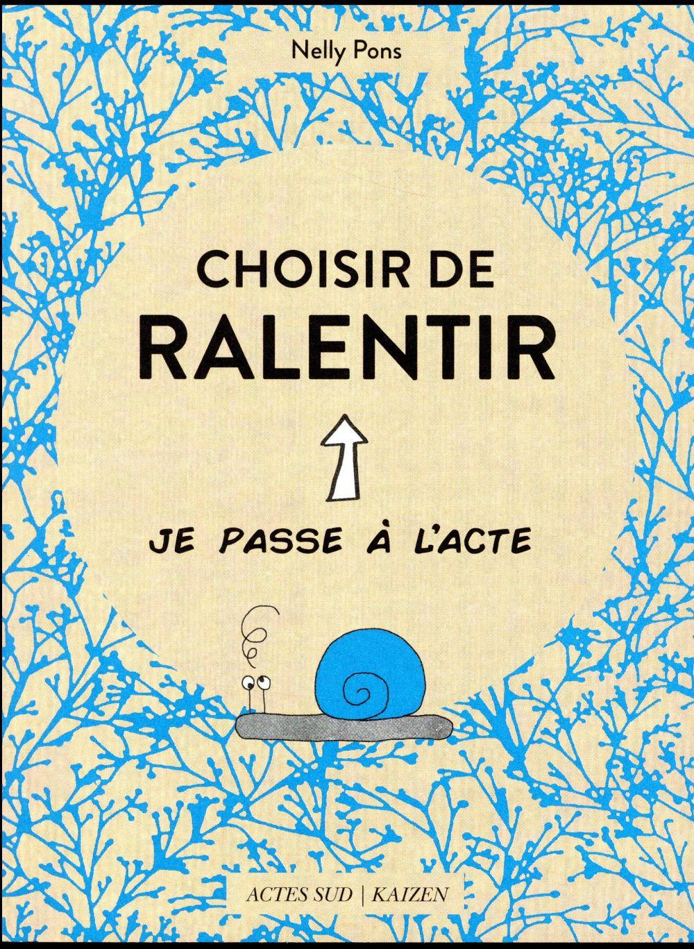 CHOISIR DE RALENTIR