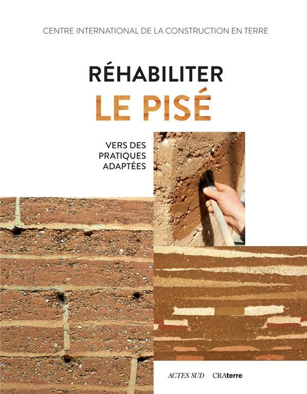 REHABILITER LE PISE - VERS DES PRATIQUES ADAPTEES