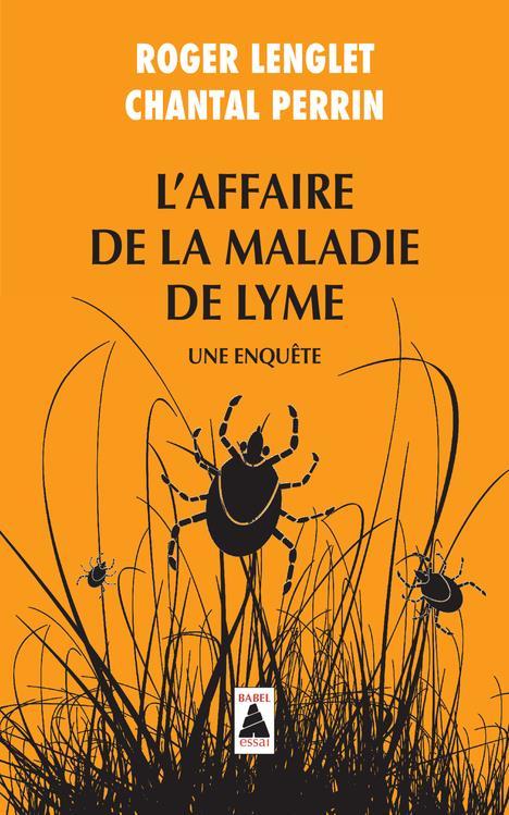 L'AFFAIRE DE LA MALADIE DE LYME (BABEL) - UNE ENQUETE
