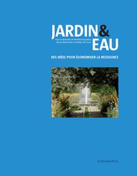 JARDIN & EAU - DES IDEES POUR ECONOMISER LA RESSOURCE