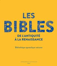 LES BIBLES DE L'ANTIQUITE A LA RENAISSANCE - BIBLIOTHEQUE APOSTOLIQUE VATICANE