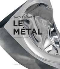 SAVOIR & FAIRE : LE METAL