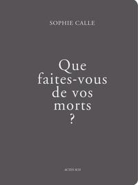 QUE FAITES-VOUS DE VOS MORTS