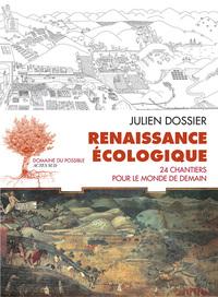RENAISSANCE ECOLOGIQUE - 24 CHANTIERS POUR LE MONDE DE DEMAIN