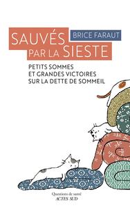 SAUVES PAR LA SIESTE - PETITS SOMMES ET GRANDES VICTOIRES SUR LA DETTE DE SOMMEIL