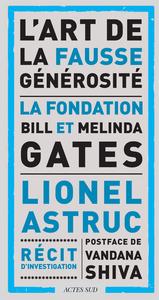 L'ART DE LA FAUSSE GENEROSITE - LA FONDATION BILL ET MELINDA GATES