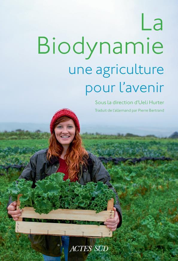 LA BIODYNAMIE, UNE AGRICULTURE POUR L'AVENIR