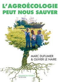 L'AGROECOLOGIE PEUT NOUS SAUVER - ENTRETIENS