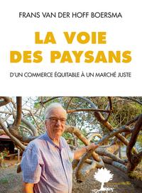 LA VOIE DES PAYSANS - D'UN COMMERCE EQUITABLE A UN MARCHE JUSTE