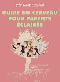 GUIDE DU CERVEAU POUR PARENTS ECLAIRES