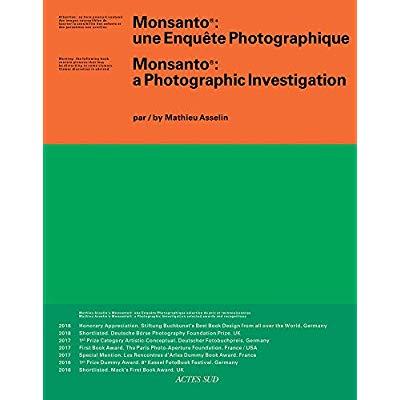 MONSANTO - 1RE ED - UNE ENQUETE PHOTOGRAPHIQUE