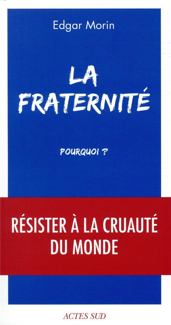 LA FRATERNITE, POURQUOI