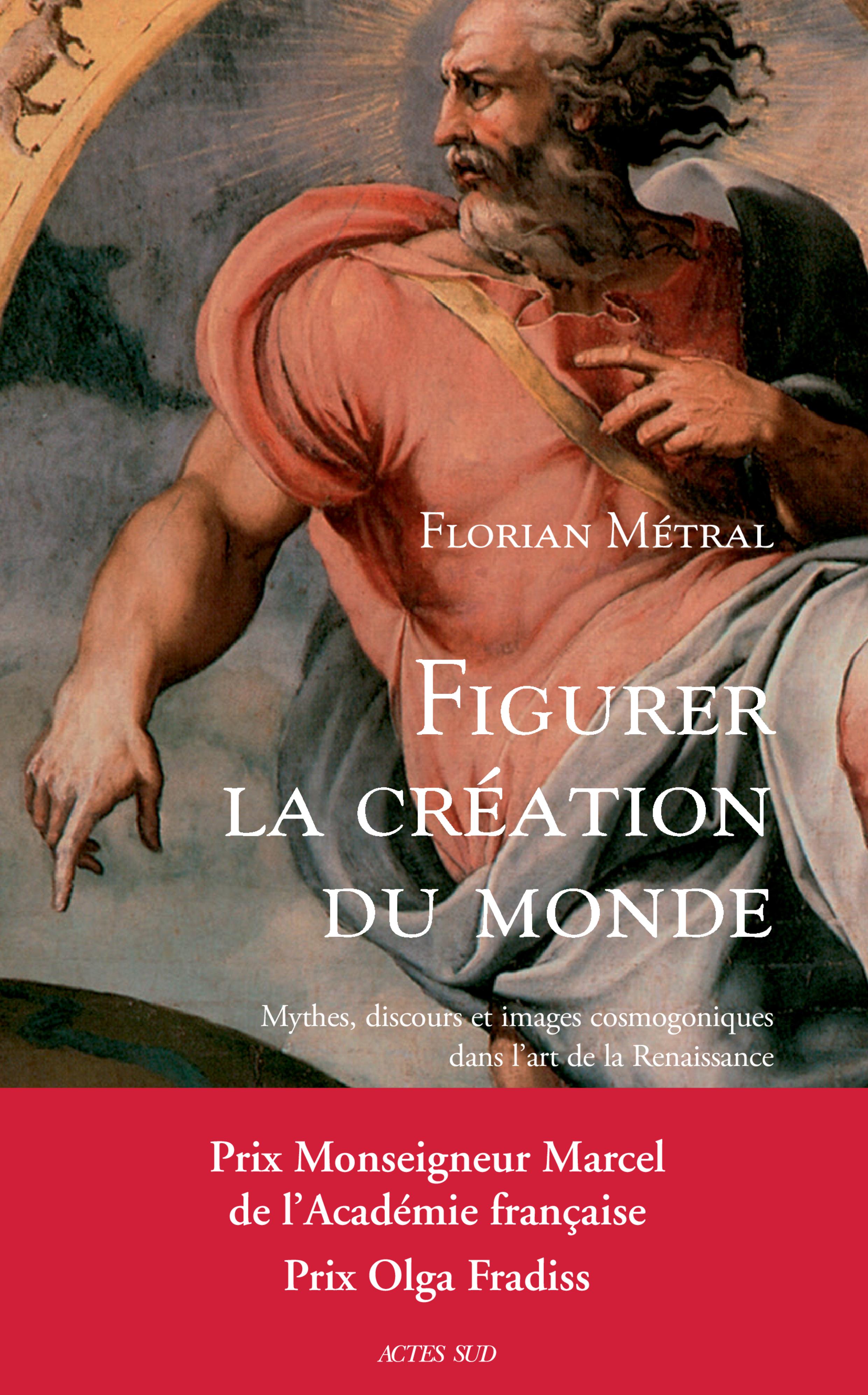 FIGURER LA CREATION DU MONDE - MYTHES, DISCOURS ET IMAGES COSMOGONIQUES DANS L'ART DE LA RENAISSANCE