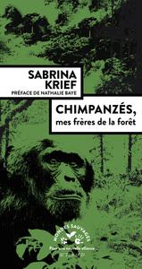 CHIMPANZES, MES FRERES DE LA FORET