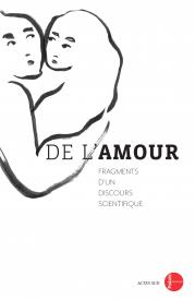 DE L'AMOUR, FRAGMENTS D'UN DISCOURS SCIENTIFIQUE