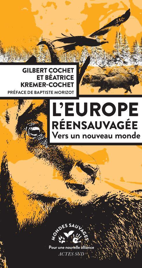 L'EUROPE REENSAUVAGEE - VERS UN NOUVEAU MONDE