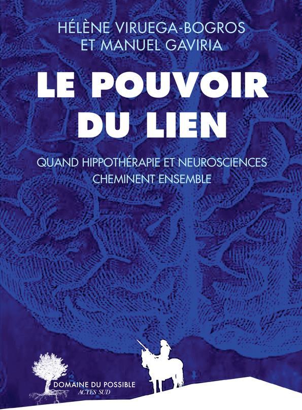 LE POUVOIR DU LIEN - QUAND HIPPOTHERAPIE ET NEUROSCIENCES CHEMINENT ENSEMBLE