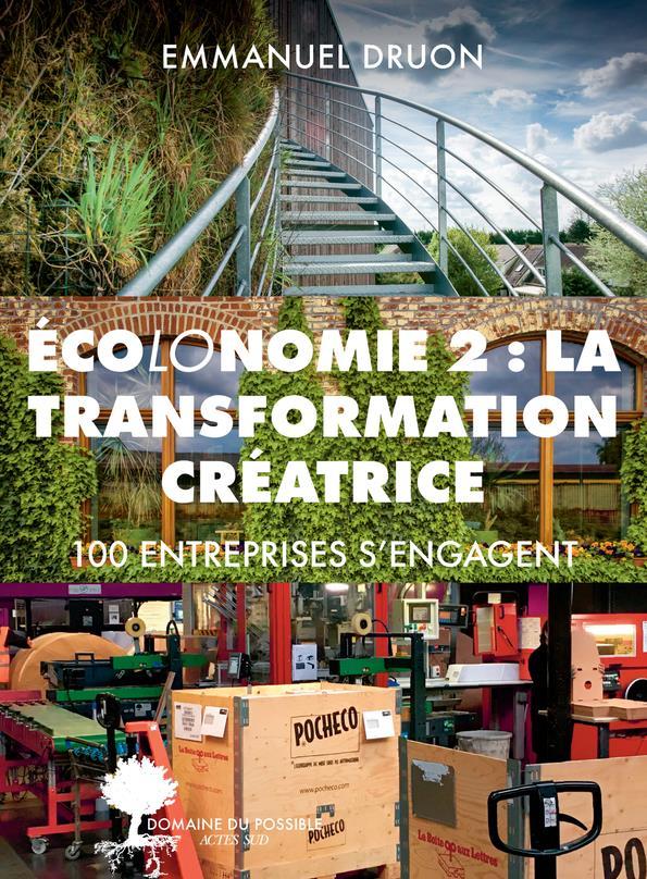 ECO-ECONOMICS: CREATIVE TRANSFORMATION - 100 ENTREPRISES S'ENGAGENT