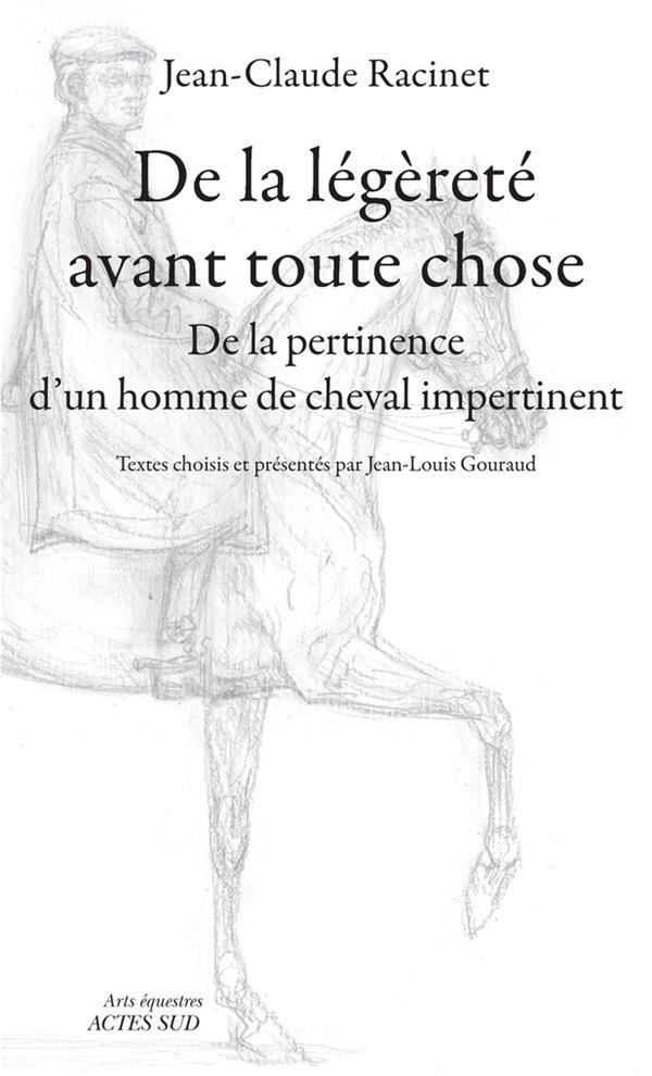DE LA LEGERETE AVANT TOUTE CHOSE - DE LA PERTINENCE D'UN HOMME DE CHEVAL IMPERTINENT
