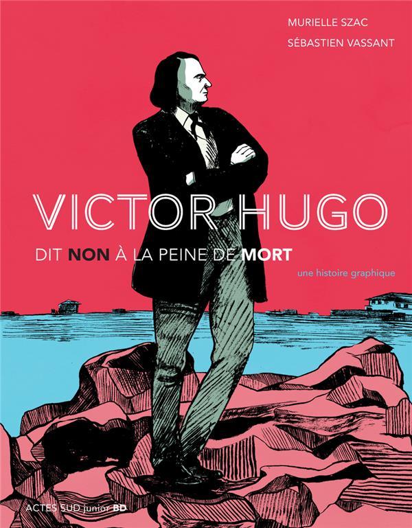 "VICTOR HUGO : ""NON A LA PEINE DE MORT""_1ERE_ED - FERMETURE ET BASCULE VERS 9782330039271 - UNE HISTO"